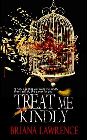 Treat Me Kindly  by  Briana  Lawrence