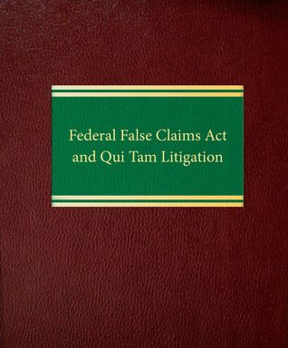 Federal False Claims Act and Qui Tam Litigation  by  Joel M. Androphy