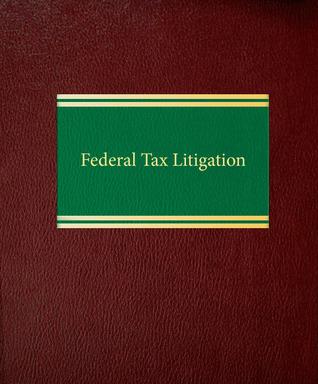 Federal Tax Litigation  by  Susan A. Berson