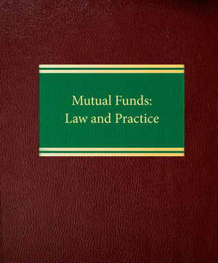 Mutual Funds: Law and Practice  by  Walter Nagel