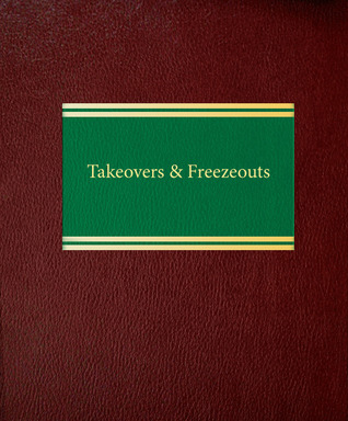 Takeovers & Freezeouts  by  Martin Lipton