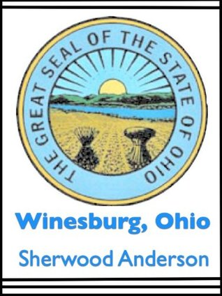 Winesburg, Ohio [Annotated]  by  Sherwood  Anderson