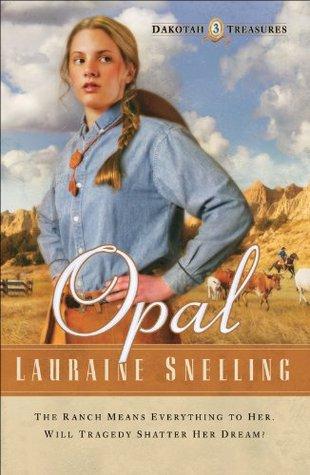 Opal (Dakotah Treasures Book #3)  by  Lauraine Snelling