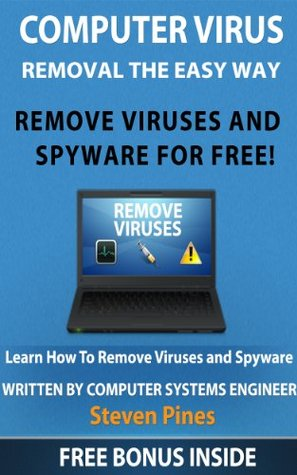 Computer Virus Removal The Easy Way  by  Steven Pines