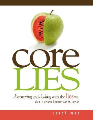 Core Lies  by  Sarah Mae