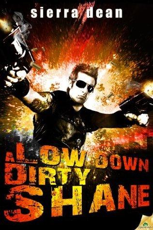 A Low Down Dirty Shane  by  Sierra Dean