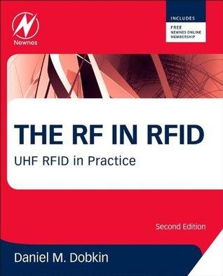 The RF in RFID: UHF RFID in Practice  by  Daniel M. Dobkin