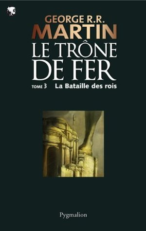 La Bataille des rois (Le Trône de fer, #3)  by  George R.R. Martin