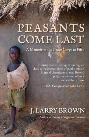 Peasants Come Last  by  J. Larry Brown