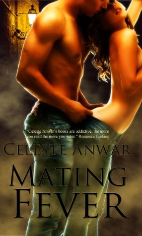 Mating Fever  by  Celeste Anwar