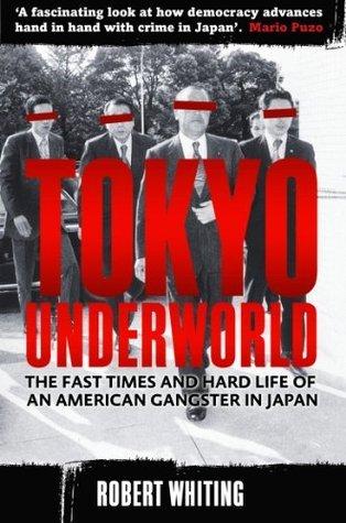 Tokyo Underworld Robert Whiting