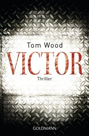Victor  (Victor the Assassin, #1.5)  by  Tom  Wood