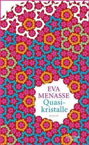 Quasikristalle: Roman  by  Eva Menasse