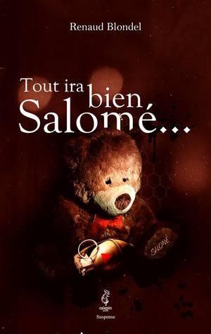 Tout ira bien Salomé...  by  Renaud Blondel
