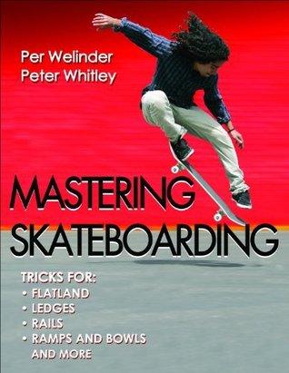 Mastering Skateboarding Per Welinder