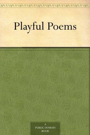 Playful Poems Henry Morley