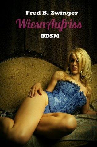 WiesnAufriss - BDSM Fred B. Zwinger