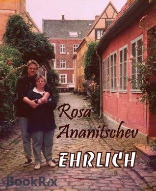 Ehrlich: Ein Brief an meine Schwester  by  Rosa Ananitschev