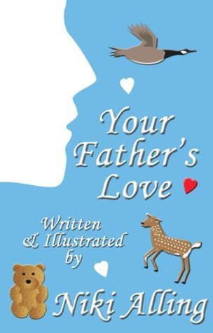 Your Fathers Love (Parents Love - one of two book set) Niki Alling