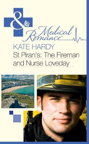 St Pirans: The Fireman and Nurse Loveday (St Pirans Hospital - Book 6) Kate Hardy