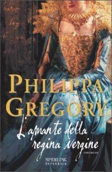 Lamante della regina vergine  by  Philippa Gregory