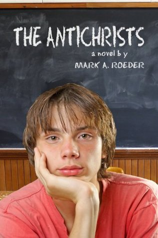The Antichrists  by  Mark A. Roeder