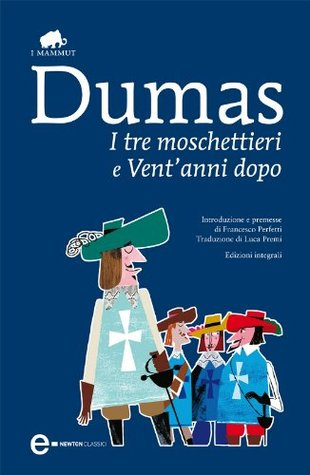 I tre moschettieri e Ventanni dopo  by  Alexandre Dumas