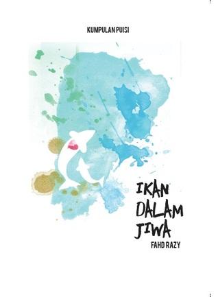 Ikan dalam Jiwa  by  Fahd Razy