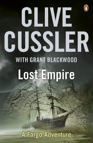 Lost Empire: FARGO Adventures #2 Clive Cussler