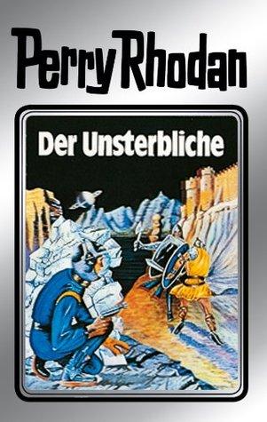 Perry Rhodan 3: Der Unsterbliche (Silberband): 3. Band des Zyklus Die Dritte Macht (Perry Rhodan-Silberband) (German Edition)  by  Clark Darlton