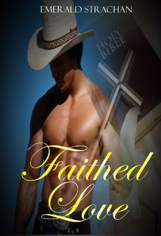 Faithed Love  by  Emerald Strachan