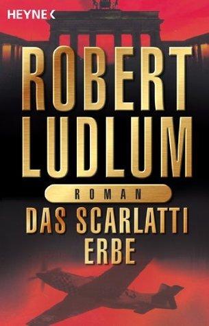 Das Scarlatti-Erbe: Roman  by  Robert Ludlum