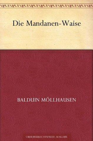 Die Mandanen - Waise  by  Balduin Möllhausen