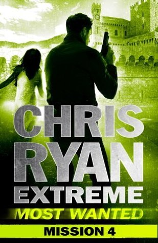 Mission 4 (Chris Ryan Extreme Most Wanted, #4)  by  Chris Ryan