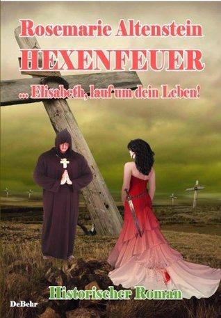 Hexenfeuer - Historischer Roman  by  Rosemarie Altenstein