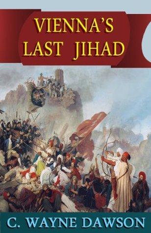 Viennas Last Jihad  by  C. Wayne Dawson