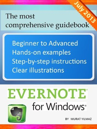 Evernote for Windows: The Most Comprehensive Guidebook (2013)  by  Murat Yilmaz