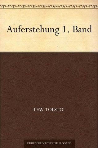 Auferstehung 1. Band  by  Leo Tolstoy