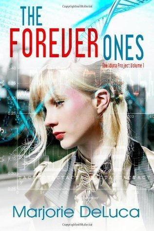The Forever Ones (The Iduna Project, #1)  by  Marjorie DeLuca