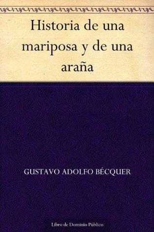 Historia de una mariposa y de una araña Gustavo Adolfo Bécquer