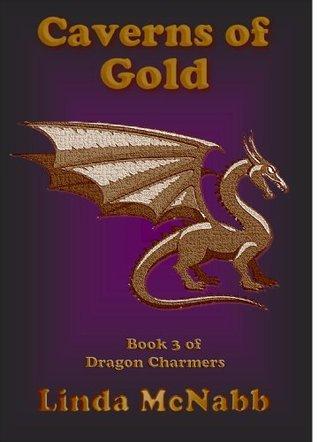 Caverns of Gold (Dragon Charmers, #3)  by  Linda McNabb