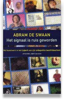 Het signaal is ruis geworden  by  Abram de Swaan