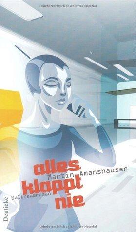Alles klappt nie: Weltraumroman Martin Amanshauser