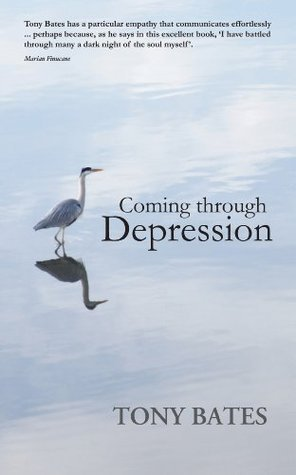 Coming Through Depression: A Mindful Approach to Recovery Tony Bates
