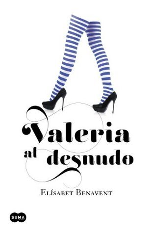 Valeria al desnudo (Valeria, #4) Elísabet Benavent