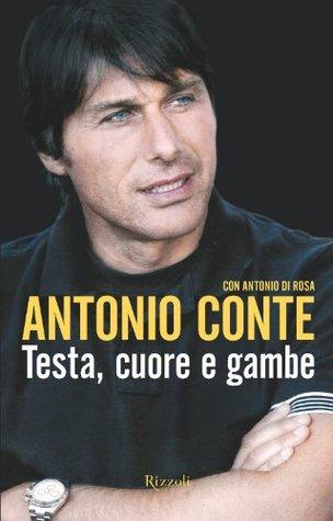 Testa, cuore e gambe Antonio Conte