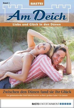 Am Deich - Folge 001: Zwischen den Dünen fand sie ihr Glück Liv Jensen