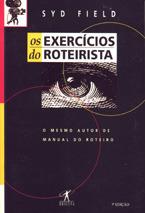 Os Exercícios do Roteirista: Exercícios e instruções passo a passo para criar um roteiro de sucesso, uma abordagem prática  by  Syd Field