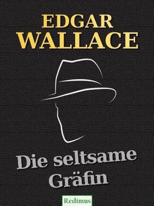 Die seltsame Gräfin: Ein Edgar-Wallace-Krimi  by  Edgar Wallace