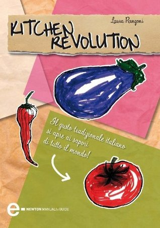 Kitchen revolution (eNewton Manuali e guide) Laura Rangoni